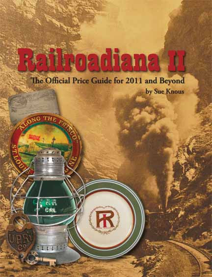 Railroadiana II The Official Price Guide for 2011 and Beyond